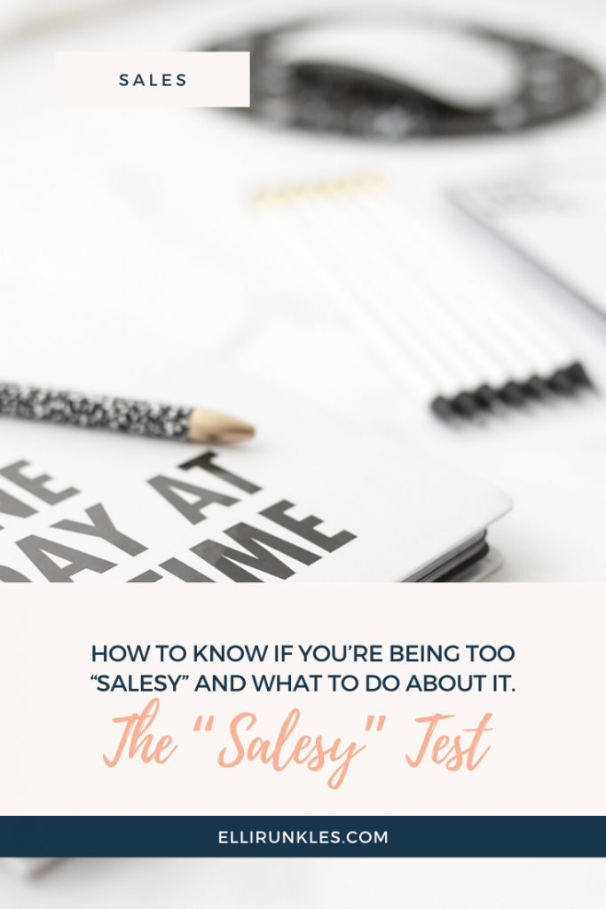 "This blog post dives into how to know if you're being too ""salesy"" and what to do about it including business sales tips and strategies by Elli Runkles"