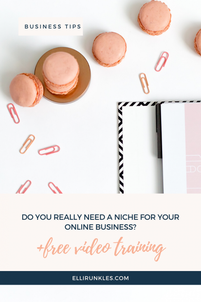 Are you wondering at what stage to niche down, how to niche down and why top niche down? This blog post provides tips for how to niche by Elli Runkles