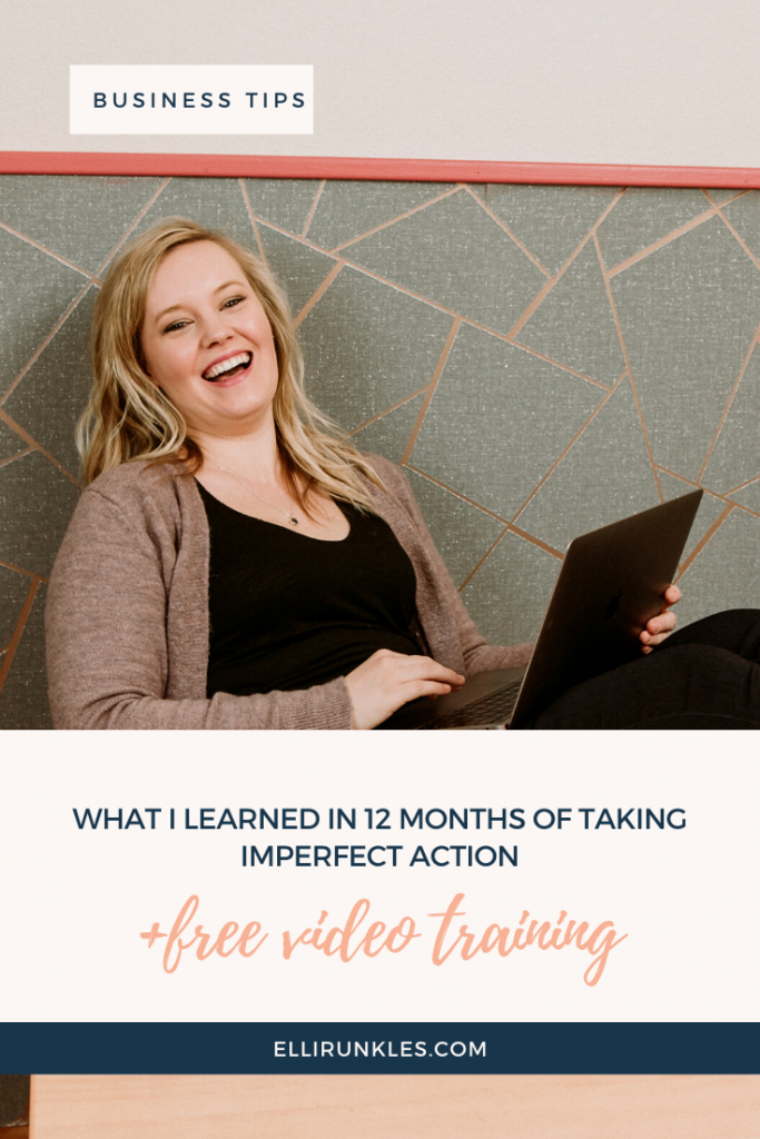 What I learned in 12 months of taking imperfect action 2019. If you want to move your business forward and take action, this will help you by Elli Runkles